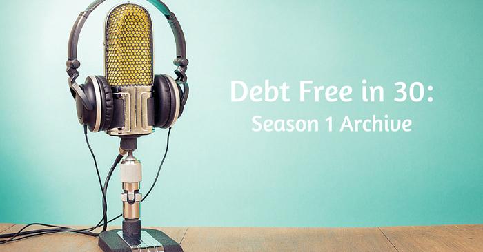 debt free in 30 podcast season 1